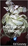 Mechanical Angel (A Short Story)
