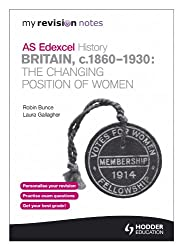 My Revision Notes Edexcel AS History: Britain, c.1860-1930: The Changing Position of Women (MRN)