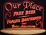 Bar Beer Sign Our Place Free Beer You Name It Sign Acrylic Lighted Edge Lit LED Sign Light Up Plaque 13'' Wide Full Size Made in USA