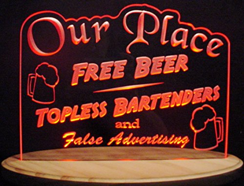 Bar Beer Sign Our Place Free Beer You Name It Sign Acrylic Lighted Edge Lit LED Sign Light Up Plaque 13