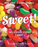 Sweet!, Ann Love and Jane Drake, 0887769624