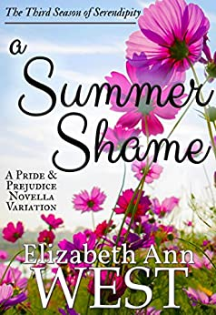 A Summer Shame: A Pride and Prejudice Novella Variation (Seasons of Serendipity Book 3) by [West, Elizabeth Ann, a Lady]
