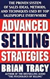 img - for By Brian Tracy Advanced Selling Strategies: The Proven System of Sales Ideas, Methods, and Techniques Used by Top S book / textbook / text book