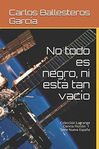 No todo es negro, ni est tan vaco: Coleccin Lagrange (Ciencia Ficcin) (Spanish Edition)