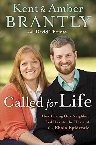 (Called for Life: How Loving Our Neighbor Led Us into the Heart of the Ebola Epidemic)