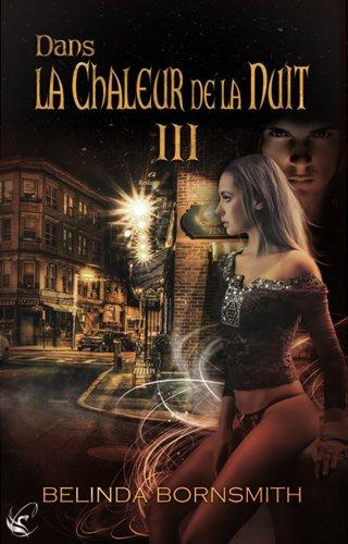 Dans la Chaleur de la Nuit- 3 tomes - Belinda Bornsmith