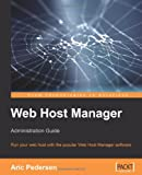 """""""Web Host Manager Administration Guide - Run your web host with the popular WebHost Manager software"""" av Aric Pedersen"""