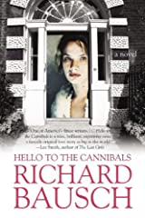 Hello to the Cannibals: A Novel Kindle Edition
