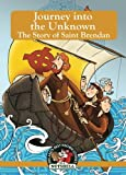 img - for Journey into the Unknown: The Story of Saint Brendan (Ireland's Best Known Stories In A Nutshell) (Volume 17) book / textbook / text book