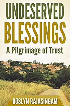 Download for free UNDESERVED BLESSINGS: A Pilgrimage of Trust - with the Taizé Community, World Youth Day with Pope John Paul II and walking the last few kilometers of the Camino to Santiago de Compostela