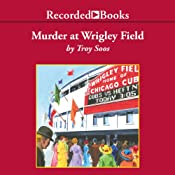 Murder at Wrigley Field | Troy Soos