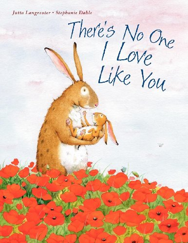 There's No One I Love Like You -