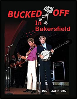 Bucked off in bakersfield buck owens ronnie jackson ronald bucked off in bakersfield buck owens ronnie jackson ronald jackson 9780990575306 amazon books fandeluxe Document