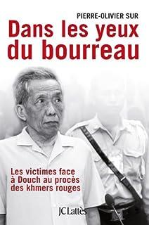 Dans les yeux du bourreau : les victimes face à Douch au procès des khmers rouges, Sur, Pierre-Olivier