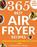 AIR FRYER RECIPES: AIR FRYER COOKBOOK: 365 RECIPES TO FRY, GRILL, ROAST AND BAKE (paleo, clean eating, keto, healthy meals, air fryer recipes cookbook, cooking for two, vegan, Instant meal, pot )