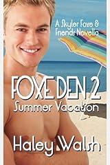 Foxe Den 2: A Skyler Foxe & Friends Summer Vacation (Skyler Foxe Mysteries) Paperback