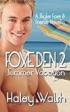 Foxe Den 2: A Skyler Foxe & Friends Summer Vacation