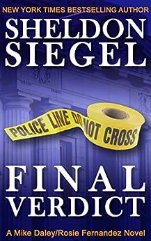 Final Verdict (Mike Daley/Rosie Fernandez Legal Thriller Book 4) by [Siegel, Sheldon]