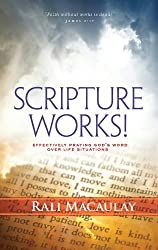 Prayer: Scripture Works!: Effectively Praying God's Word over Life Situations. Win Life's Battles through the Power of Prayers. (Faith With Works Book 1)