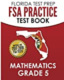 FLORIDA TEST PREP FSA Practice Test Book Mathematics Grade 5: Includes Two Full-Length Practice Tests