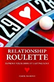Relationship Roulette, Carol Cohen and Carol Diamond, 031338357X