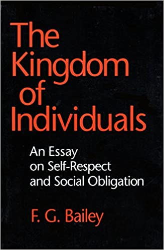 The Kingdom Of Individuals An Essay On Selfrespect And Social  The Kingdom Of Individuals An Essay On Selfrespect And Social Obligation  Cornell Paperbacks Fg Bailey  Amazoncom Books Harvard Business School Essay also The Thesis Statement In A Research Essay Should  Essay Topics For High School English
