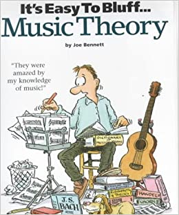 It's Easy To Bluff... Music Theory by Bennett, Joe (2000)