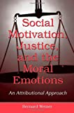 Social Motivation, Justice, and the Moral Emotions : An Attributional Approach, Weiner, Bernard, 0805855262