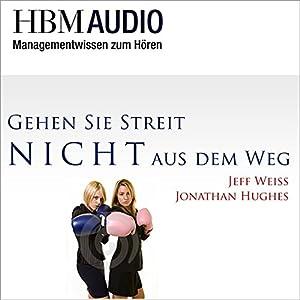 Gehen Sie Streit nicht aus dem Weg! (Managementwissen zum Hören - HBM Audio) Hörbuch