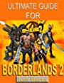 Ultimate Guide for Borderlands 2