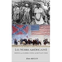 Les Noirs américains depuis la guerre civile des États-Unis (French Edition)