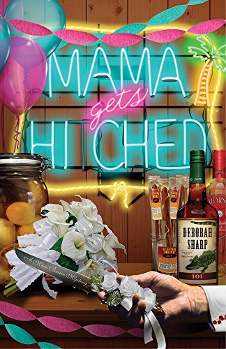 Mama Gets Hitched (A Mace Bauer Mystery Book 3)