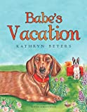 Babe's Vacation, Kathryn Beyers, 1477156712