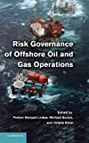 offshore oil and gas - Risk Governance of Offshore Oil and Gas Operations