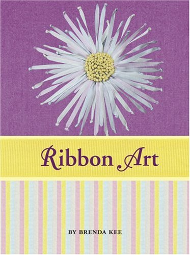 Ribbon Art Book & Kit: Learn to Embroider 10 Projects, Including Silk Flowers, Snowflakes, Butterflies, and More pdf