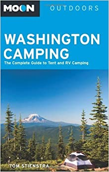 Moon Washington Camping: The Complete Guide to Tent and RV Camping (Moon Outdoors) by Tom Stienstra (2014-05-13)