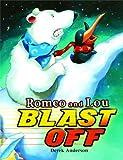 Romeo and Lou Blast Off, Derek Anderson, 1481419323