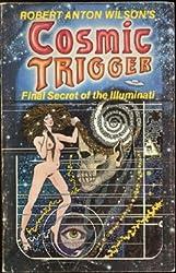 Cosmic trigger : final secret of the illuminati / by Robert Anton Wilson ; illustrated by John Thompson