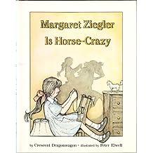 Margaret Ziegler Is Horse Crazy!