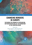 Changing Borders in Europe: Exploring the Dynamics of Integration, Differentiation and Self-Determination in the European Union (Routledge/UACES Contemporary European Studies)