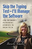 Skip the Typing Test - I'll Manage the Software: One Woman's Pioneering Journey in High Tech