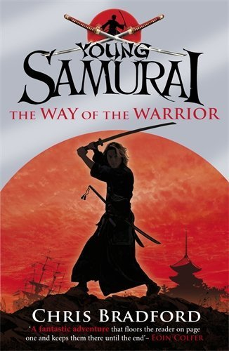 The Way of the Warrior (Young Samurai, Book 1) by Chris Bradford (2008-08-07)