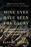 img - for Mine Eyes Have Seen the Glory: A Journey into the Evangelical Subculture in America, 25th Anniversary Edition book / textbook / text book