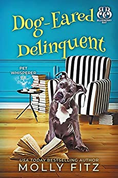 Dog-Eared Delinquent (Pet Whisperer P.I. Book 4) by [Fitz, Molly, Press, Sweet Promise]