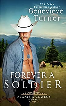 Forever a Soldier (Always a Cowboy, Book One) (English Edition) de [Turner, Genevieve]