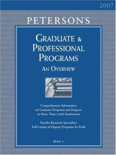 Peterson's Graduate & Professional Programs: An Overview 2007 (Book 1)