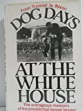 Dog Days at the White House, Traphes Bryant, 002517990X
