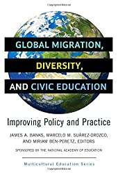 Global Migration, Diversity, and Civic Education: Improving Policy and Practice (Multicultural Education Series)