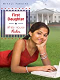 First Daughter: White House Rules (First Daughter) by Mitali Perkins front cover