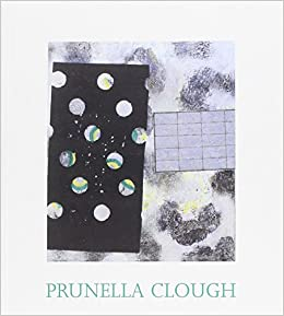 Book Prunella Clough: The Late Paintings and Selected Earlier Works [exhibition: 1 Nov.-16 Dec., 2000]